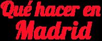 Que hacer en Madrid