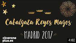 Ver la Cabalgata de Reyes Madrid 2017 en vídeo